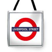 Liverpool Street  Tote Bag