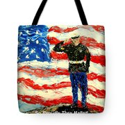 So Proudly They Hailed  Tote Bag