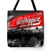 Spend Some Time In Dublin Texas With Dr Pepper Tote Bag