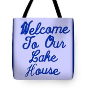 Welcome To Our Lake House Tote Bag