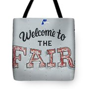 Welcome To The Fair Tote Bag