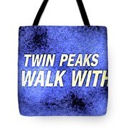 Fire Walk With Me Tote Bag