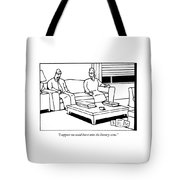 I Suppose We Could Burst Onto The Literary Scene Tote Bag