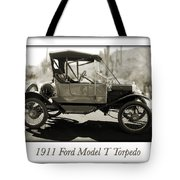 1911 Ford Model T Torpedo Tote Bag
