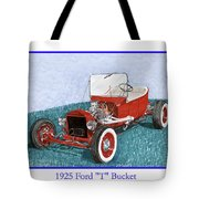 1925 Ford Hot Rod T-bucket Tote Bag