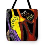 Crazy But Free Tote Bag