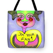 I'm Your Fan Tote Bag