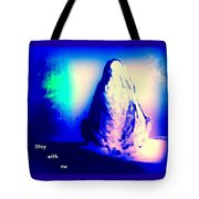Stay With Me, Make Me Sway  Tote Bag