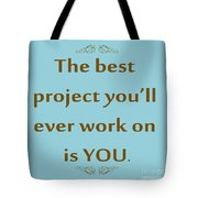 208- The Best Project You'll Ever Work On Is You Tote Bag