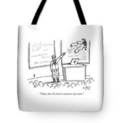 Today, Class, I'm Proud To Announce My Tenure Tote Bag by Farley Katz