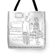 Hey! How About Giving Me Some Benchmarks? Tote Bag