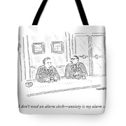 No, I Don't Need An Alarm Clock - Anxiety Tote Bag
