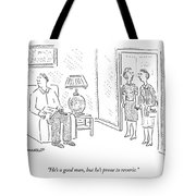 He's A Good Man Tote Bag