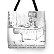 Well, Yes, It's A Routine Procedure - If Tote Bag