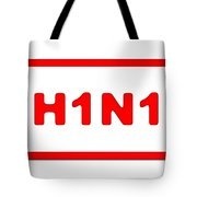 H1n1 Sign Tote Bag