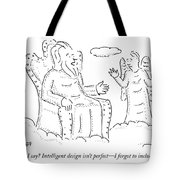 What Can I Say? Intelligent Design Isn't Perfect Tote Bag