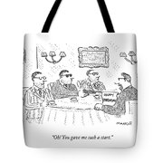 Oh! You Gave Me Such A Start Tote Bag
