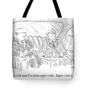 I've Been Rich And I've Been Super-rich Tote Bag