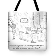 And Your Wife Called To Remind Tote Bag