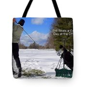 A Bad Day On The Golf Course Tote Bag
