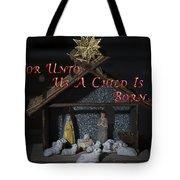 A Child Is Born Tote Bag