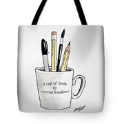 A Cup Of Tools To Express Freedom Tote Bag