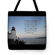 A Father Is Lighthouse Quote Tote Bag