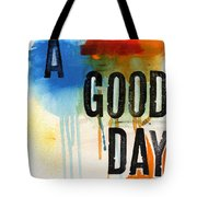 A Good Day- Abstract Painting  Tote Bag by Linda Woods