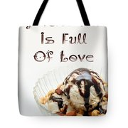 A Kitchen Is Full Of Love 13 Tote Bag