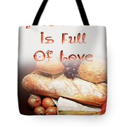 A Kitchen Is Full Of Love 15 Tote Bag