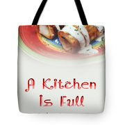 A Kitchen Is Full Of Love 2 Tote Bag