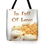 A Kitchen Is Full Of Love 8 Tote Bag