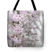 A Life With Love Tote Bag