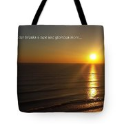 A New And Glorious Morn Tote Bag
