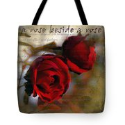 A Rose Beside A Rose Tote Bag