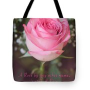 A Rose By Any Other Name Is Still A Rose Tote Bag