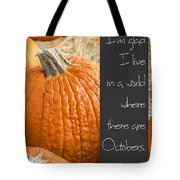 A World Of Octobers Tote Bag