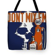 Alcohol And Gas Do Not Mix Tote Bag