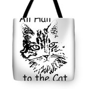All Hail To The Cat Tote Bag
