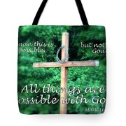All Things Are Possible With God Tote Bag