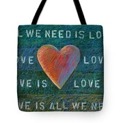 All We Need Is Love 1 Tote Bag
