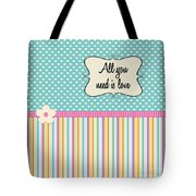 All You Need Is Love In Teal Tote Bag