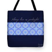 Always Kiss Me Goodnight Blue Tote Bag