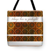 Always Kiss Me Goodnight Gold 2 Tote Bag