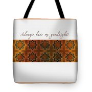 Always Kiss Me Goodnight Gold Tote Bag