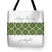 Always Kiss Me Goodnight Green 2 Tote Bag