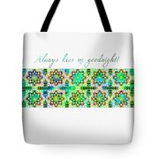 Always Kiss Me Goodnight Green  Tote Bag