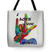 American Sign Language I Love You More Tote Bag