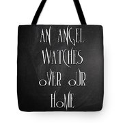 An Angel Watches Over Our Home Tote Bag