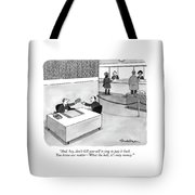 And, Hey, Don't Kill Yourself Trying To Pay Tote Bag